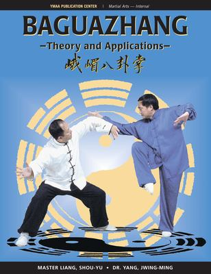 Baguazhang: Theory and Applications 9781594391132