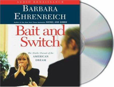 Bait and Switch: The (Futile) Pursuit of the American Dream 9781593977290