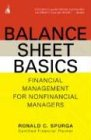 Balance Sheet Basics: Financial Management for Nonfinancial Managers 9781591840527