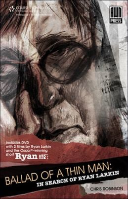 Ballad of a Thin Man: In Search of Ryan Larkin [With DVD] 9781598635607