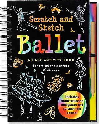 Ballet Scratch and Sketch: An Art Activity Book for Artists and Dancers of All Ages 9781593597825