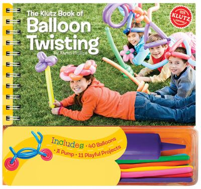 The Klutz Book of Balloon Twisting 9781591746744