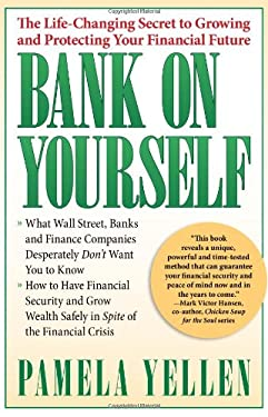 Bank on Yourself: The Life-Changing Secret to Growing and Protecting Your Financial Future 9781593154967