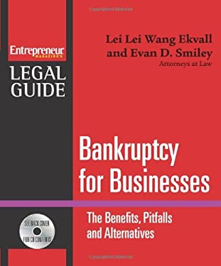 Bankruptcy for Businesses: The Benefits, Pitfalls, and Alternatives: Steps to Take to Avoid Bankruptcy, Non-Bankruptcy Alternatives, and the New  [Wit 9781599180960