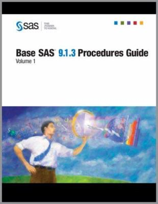 Base SAS 9.1.3 Procedures Guide, 4 Volume Set 9781590477540