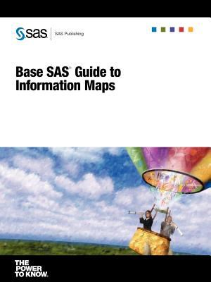 Base SAS(R) Guide to Information Maps 9781590478660
