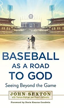 Baseball as a Road to God: Seeing Beyond the Game 9781592407545