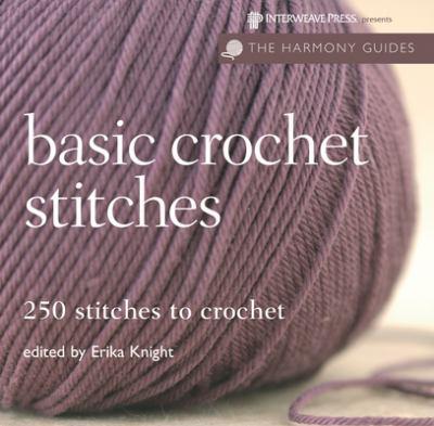 Crochet Stitches Book : Basic Crochet Stitches: 250 Stitches to Crochet