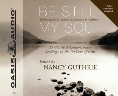Be Still, My Soul: Embracing God's Purpose and Provision in Suffering 9781598596878