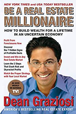 Be a Real Estate Millionaire: How to Build Wealth for a Lifetime in an Uncertain Economy 9781593154882