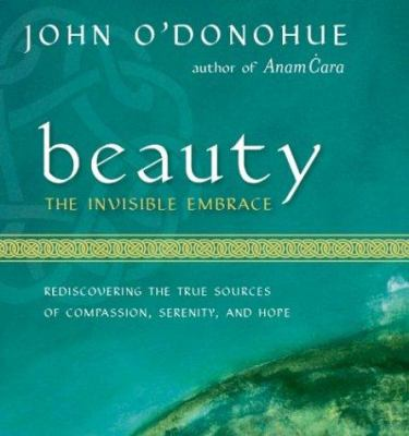 Beauty: The Invisible Embrace 9781591791362
