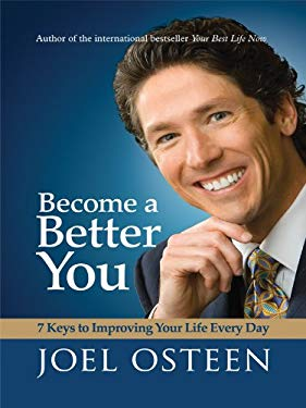 Become a Better You: 7 Keys to Improving Your Life Every Day 9781594152887