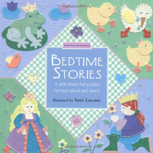 Bedtime Stories: 4 Well-Loved Fairytales to Read Aloud and Share 9781592233588