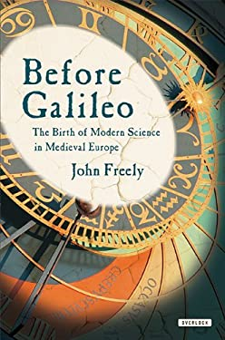 Before Galileo: The Advancement of Science in the Middle Ages 9781590206072
