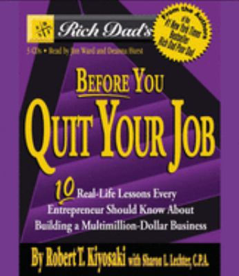 Before You Quit Your Job: 10 Real-Life Lessons Every Entrepreneur Should Know about Building a Multimillion-Dollar Business 9781594830778