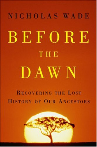 Before the Dawn: Recovering the Lost History of Our Ancestors 9781594200793