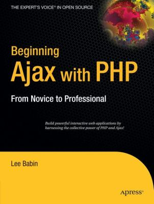 Beginning Ajax with PHP: From Novice to Professional 9781590596678