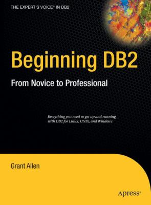 Beginning DB2: From Novice to Professional 9781590599426