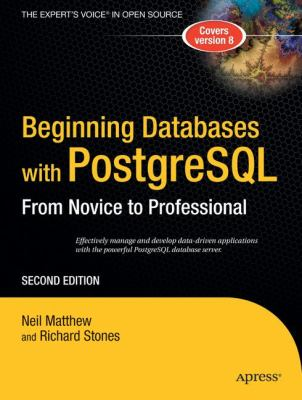 Beginning Databases with PostgreSQL: From Novice to Professional - 2nd Edition