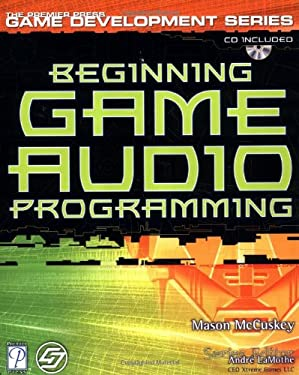 Beginning Game Audio Programming [With CDROM] 9781592000296