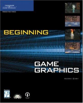 Beginning Game Graphics [With CDROM] 9781592004300