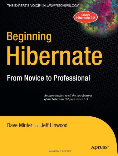 Beginning Hibernate: From Novice to Professional 9781590596937