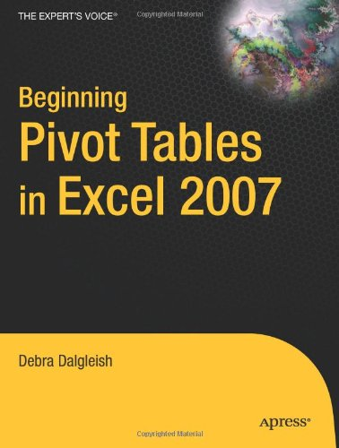 Beginning Pivot Tables in Excel 2007 9781590598900