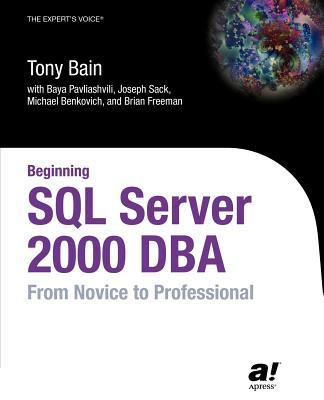 Beginning SQL Server 2000 DBA: From Novice to Professional 9781590592939