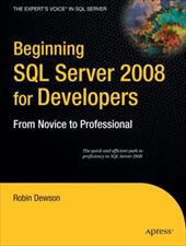 Beginning SQL Server 2008 for Developers: From Novice to Professional
