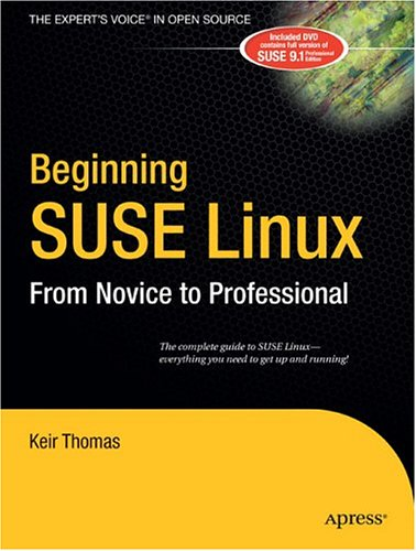 Beginning SUSE Linux: From Novice to Professional [With DVD] 9781590594582
