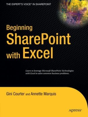 Beginning Sharepoint with Excel: From Novice to Professional 9781590596906