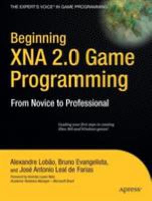 Beginning XNA 2.0 Game Programming: From Novice to Professional 9781590599242