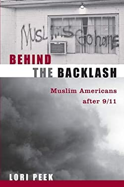 Behind the Backlash: Muslim Americans After 9/11 9781592139828