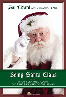 Being Santa Claus: What I Learned about the True Meaning of Christmas 9781592407569