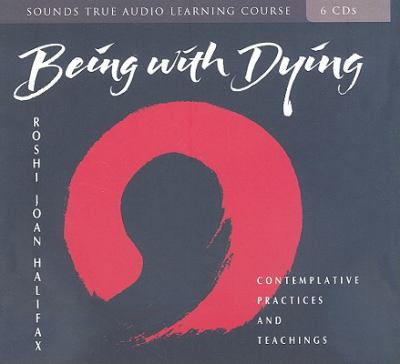 Being with Dying: Contemplative Practices and Teachings 9781591799610