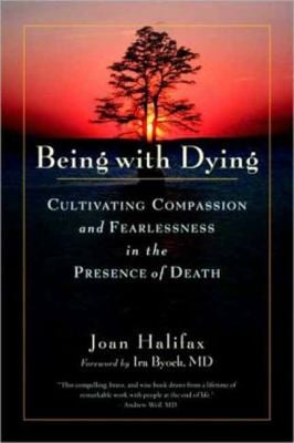 Being with Dying: Cultivating Compassion and Fearlessness in the Presence of Death 9781590307182