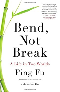 Bend, Not Break: A Life in Two Worlds 9781591845522