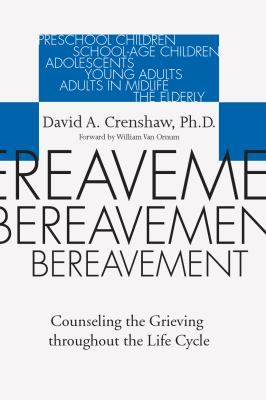 Bereavement: Counseling the Grieving Throughout the Life Cycle 9781592440153