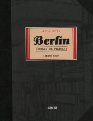 Berlin Libro Uno: Cuidad de Piedras 9781594972249