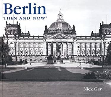 Berlin Then & Now 9781592234080