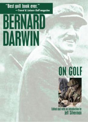Bernard Darwin on Golf 9781592286287