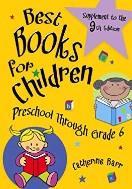 Best Books for Children, Preschool Through Grade 6: Supplement to the 9th Edition 9781598847802