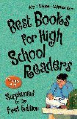 Best Books for High School Readers, Grades 9-12: Supplement to the First Edition 9781591584100