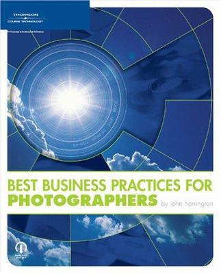 Best Business Practices for Photographers 9781598633153