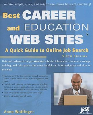 Best Career and Education Web Sites: A Quick Guide to Online Job Search 9781593577001