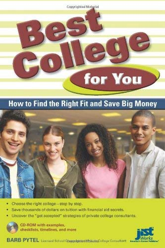 Best College for You: How to Find the Right Fit and Save Big Money [With CDROM] 9781593576172
