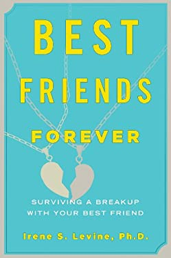 Best Friends Forever: Surviving a Breakup with Your Best Friend 9781590200407