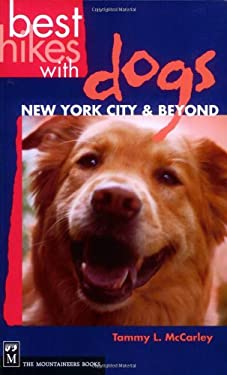 Best Hikes with Dogs: New York City & Beyond: Including the Hudson Valley and Long Island 9781594850448