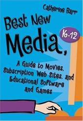 Best New Media, K-12: A Guide to Movies, Subscription Web Sites, and Educational Software and Games 7255750