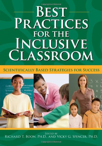 Best Practices for the Inclusive Classroom: Scientifically Based Strategies for Success